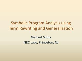 Symbolic Program Analysis using Term Rewriting and Generalization