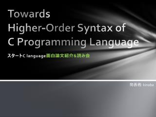 Towards Higher-Order Syntax of C Programming Language