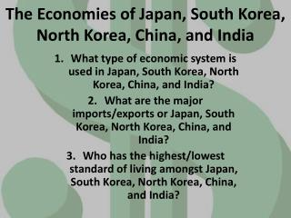 The Economies of Japan, South Korea, North Korea, China, and India