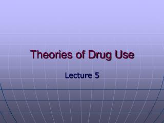 Theories of Drug Use