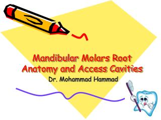 Mandibular Molars Root Anatomy and Access Cavities