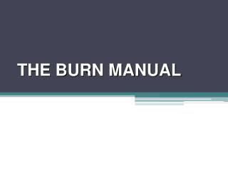 THE BURN MANUAL