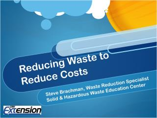 Reducing Waste to Reduce Costs