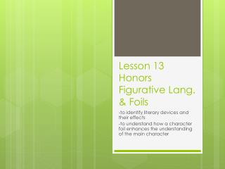 Lesson 13 Honors Figurative Lang. & Foils