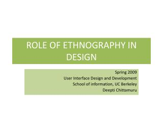 ROLE OF ETHNOGRAPHY IN DESIGN