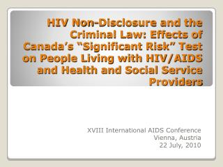 XVIII International AIDS Conference Vienna, Austria 22 July, 2010