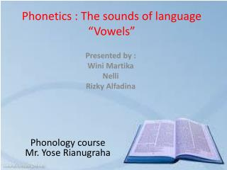 "Phonetics : The sounds of language ""Vowels"""