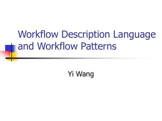 Workflow Description Language and Workflow Patterns