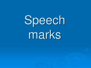 Speech  marks