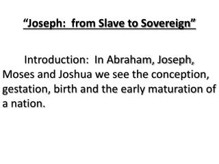 """Joseph:  from Slave to Sovereign"""