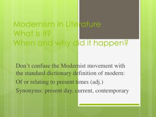 Modernism in Literature What is it? When and why did it happen?