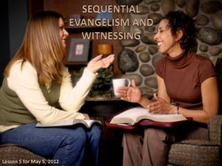 SEQUENTIAL EVANGELISM  AND  WITNESSING
