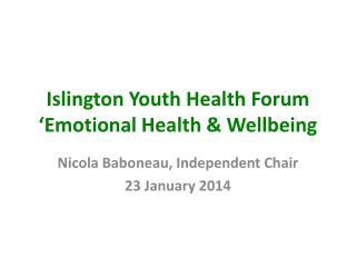 Islington Youth Health Forum 'Emotional Health & Wellbeing