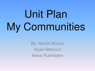 Unit Plan My Communities