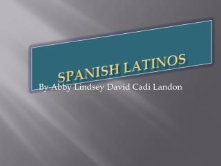 Spanish L atinos