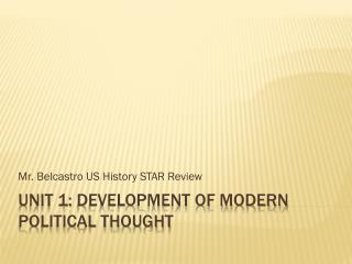 Unit 1:  Development of Modern Political Thought