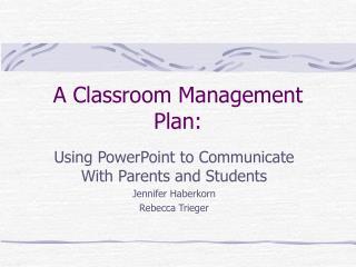 A Classroom Management Plan: