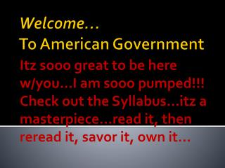 Welcome… To American Government
