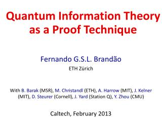 Quantum Information Theory as a Proof Technique