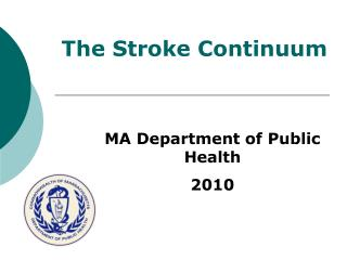 The Stroke Continuum
