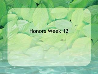 Honors Week 12