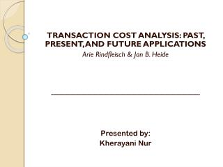 TRANSACTION  COST ANALYSIS: PAST, PRESENT, AND FUTURE APPLICATIONS