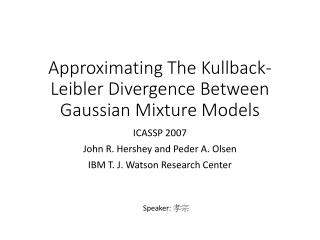 Approximating The Kullback-Leibler Divergence Between Gaussian Mixture Models