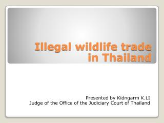 Illegal wildlife trade  in Thailand