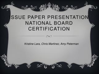 Issue Paper Presentation National Board Certification