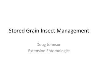 Stored Grain Insect Management