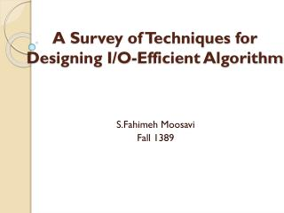 A Survey of Techniques for Designing I/O-Efficient Algorithm