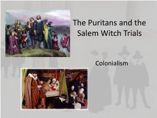 The Puritans and the Salem Witch Trials