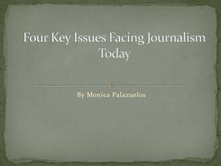 Four Key Issues Facing Journalism Today