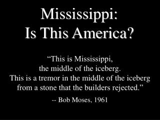 Mississippi:  Is This America?