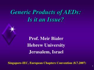 Generic Products of AEDs:  Is it an Issue?