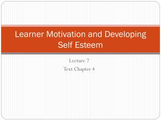 Learner Motivation and Developing Self Esteem