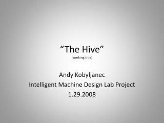 """The Hive "" (working title)"
