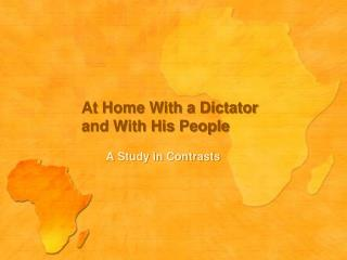 At Home With a Dictator and With His People
