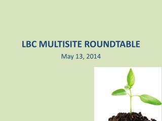 LBC MULTISITE ROUNDTABLE
