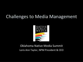 Challenges to Media Management