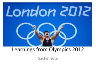 Learnings  from Olympics 2012