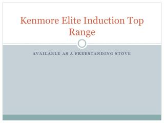 Kenmore Elite Induction Top Range