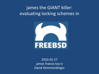 james the GIANT killer:  evaluating locking schemes in