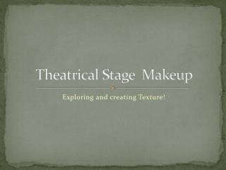 Theatrical Stage  Makeup