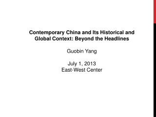Contemporary China and Its Historical and Global Context: Beyond the Headlines Guobin  Yang