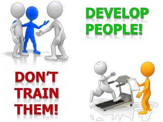 Develop People!