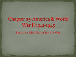 Chapter 25-America & World War II 1941-1945