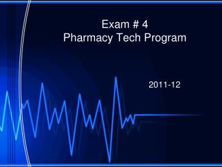Exam # 4 Pharmacy Tech Program