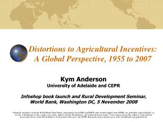 Distortions to Agricultural Incentives: A Global Perspective, 1955 to 2007