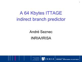 A 64  Kbytes  ITTAGE  indirect  branch predictor